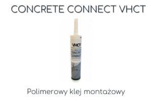 Klej polimerowy VHCT Concrete Connect